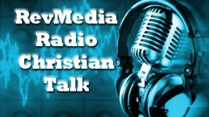RevMedia Radio Christian Talk