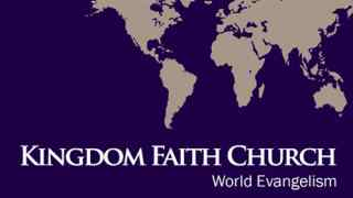 Kingdom Faith Church World Evangelism