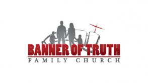 Banner of Truth Family Church