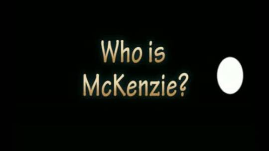 Order Now - Who is McKenzie?