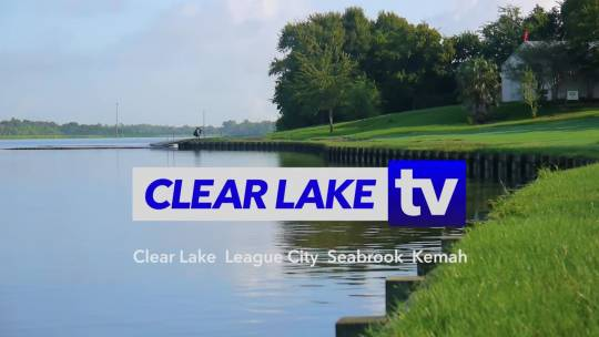 Clear Lake TV: Begins October 2016!