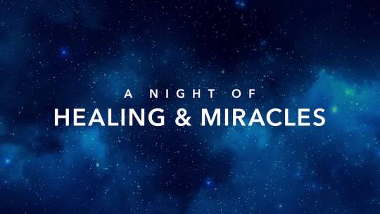 Night of Healing and Miracles - September 2016