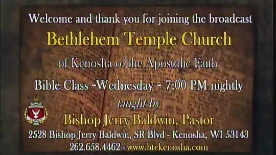 Bible Class - Bishop Jerry Baldwin, Pastor -