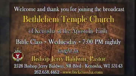 Bible Class - Bishop Jerry Baldwin, Jr. - Pastor - Subject: