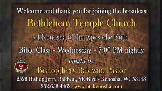 Bible Class taught by Bishop Jerry Baldwin, Jr. - Pastor; Subject: