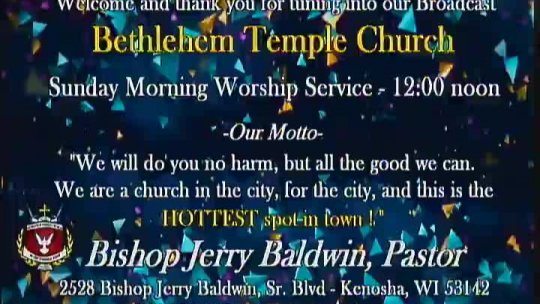 Sunday Morning Service - Bishop Jerry Baldwin, Jr. - Pastor; Subject: