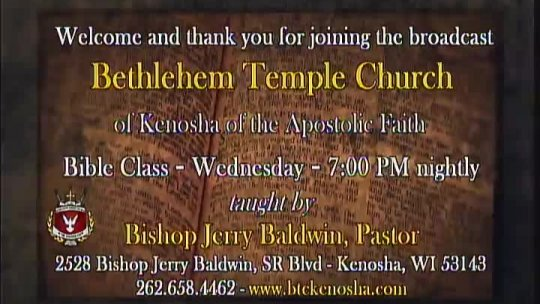 Bible Class - Bishop Jerry Baldwin, Pastor - Subject: