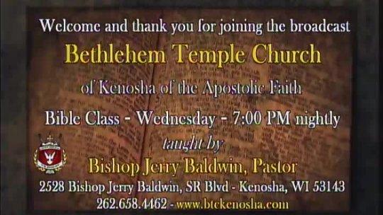 Bible Class - Bishop Jerry Baldwin, Pastor; Subject: