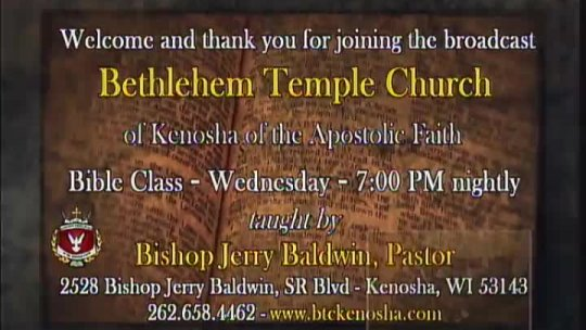Bible Class - Bishop Jerry Baldwin, Pastor; Subject: