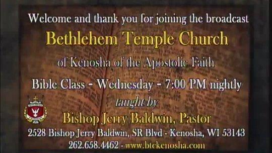 Bible Class - Bishop Jerry Baldwin, Jr., Pastor - Subject: